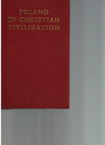 Poland in Christian Civilization: Braun, Jerzy (Editor)