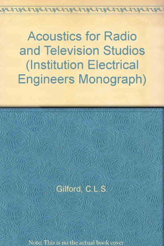 Acoustics for Radio and Television Studios (IEE Monograph Series 11): Gilford, Christopher