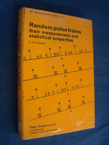 Random Pulse Trains: Their Measurement and Statistical Properties (Institution Electrical Engineers...