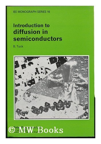 Introduction to Diffusion in Semiconductors (Institution Electrical Engineers Monograph): B. Tuck