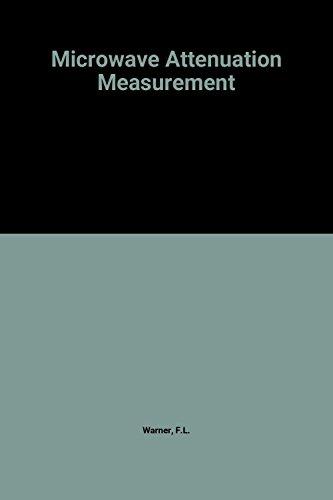 Microwave Attenuation Measurement (IEE Monograph Series 19): Warner, F.L.