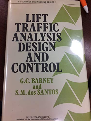 9780901223869: Lift (Elevator) Traffic Analysis, Design and Control (IEE control engineering series ; 2)