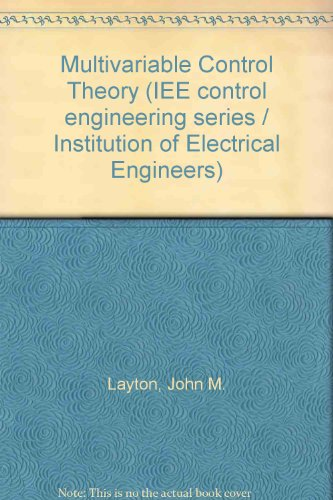 Multivariable Control Theory. IEE Control Engineering Series,: Layton, J. M.