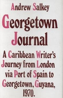 9780901241139: Georgetown journal: A Caribbean writer's journey from London via Port of Spain to Georgetown, Guyana, 1970