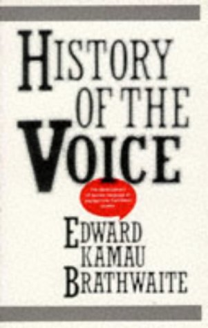 9780901241559: History of the Voice: Development of Nation Language in Anglophone Caribbean Poetry