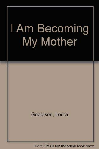 9780901241672: I Am Becoming My Mother