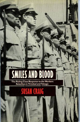 9780901241825: Smiles and Blood: Ruling Class Response to the Workers' Rebellion in Trinidad and Tobago