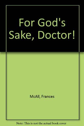 For God's Sake, Doctor!: McAll, Frances