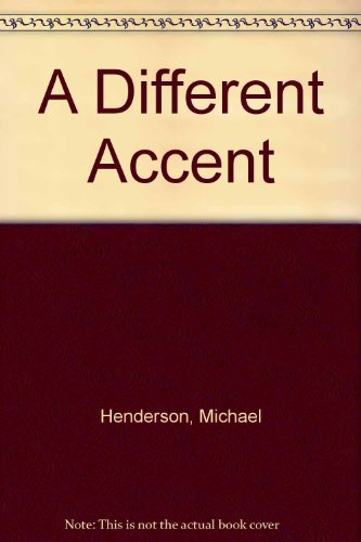 A Different Accent: Henderson, Michael