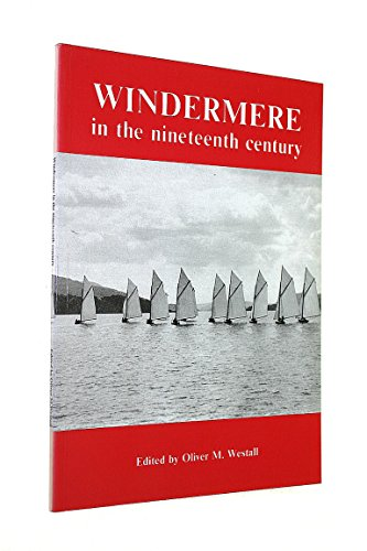 Windermere in the Nineteenth Century (Centre for North-West Regional Studies, Resource Papers) (0901272884) by John D. Marshall; John Walton; Oliver M. Westall; Michael Dowthwaite