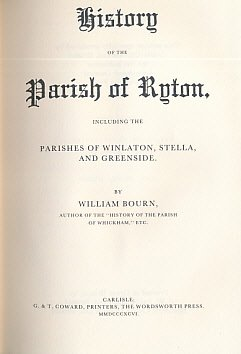 History of the Parish of Ryton, Including the Parishes of Winlation, Stella, and Greenside