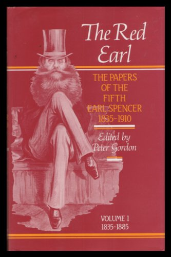 9780901275455: The Red Earl: v. 1, 1835-85: Papers of the Fifth Earl Spencer (The Publications of the Northamptonshire Record Society) (Part 1)