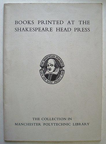 9780901276193: Shakespeare Head Press: An exhibition of the books of A.H. Bullen and Bernard Newdigate
