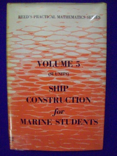 Reed's Ship Construction for Marine Students (Volume 5) (0901281468) by E.A. Stokoe