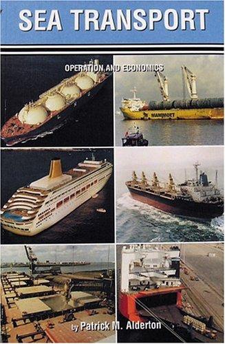 Sea Transport: Operation and Economics (Reed's deck: Alderton, Patrick