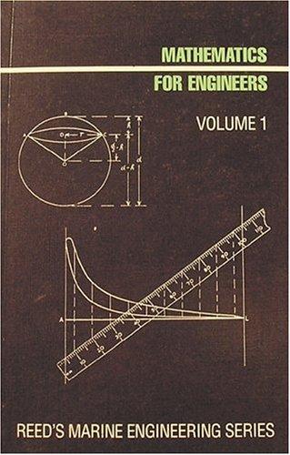 Mathematics for Engineers: Volume 1 (Reed's Marine: Embleton, W