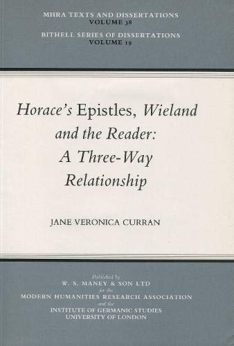 9780901286475: Horace's Epistles, Wieland and the Reader: A Three-Way Relationship (MHRA Texts and Dissertations)
