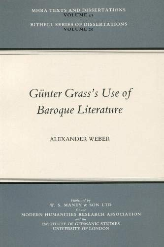 9780901286505: Gunter Grass's Use of Baroque Literature (MHRA Texts and Dissertations)