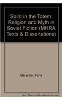 9780901286611: Spirit in the Totem: Religion and Myth in Soviet Fiction (MHRA Texts and Dissertations)