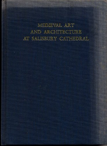 9780901286666: Medieval Art and Architecture at Salisbury Cathedral (The British Archaeological Association Conference Transactions)