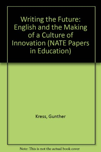 Writing the Future: English and the Making: Gunther Kress