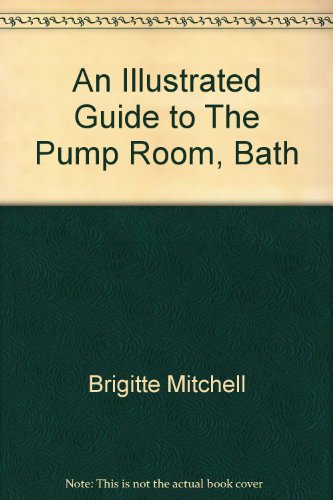 An Illustrated Guide to the Pump Room: Bath: Brigitte Mitchell