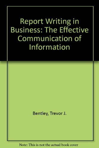 9780901308481: Report Writing in Business: The Effective Communication of Information