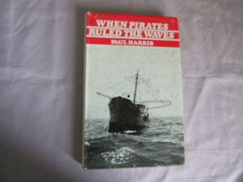 9780901311061: When Pirates Ruled the Waves