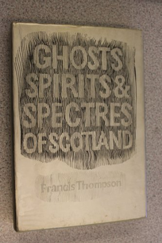 9780901311313: Ghosts, Spirits and Spectres of Scotland