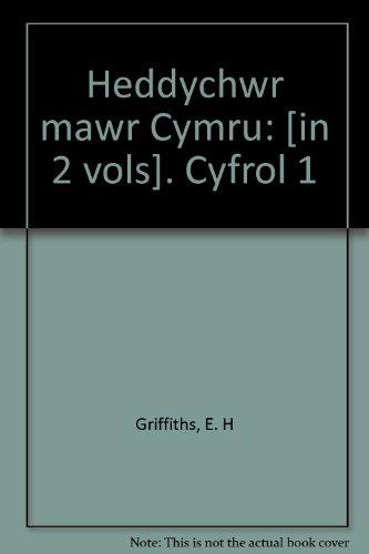 Heddychwr Mawr Cymru Cyfrol 1: Griffiths, E H