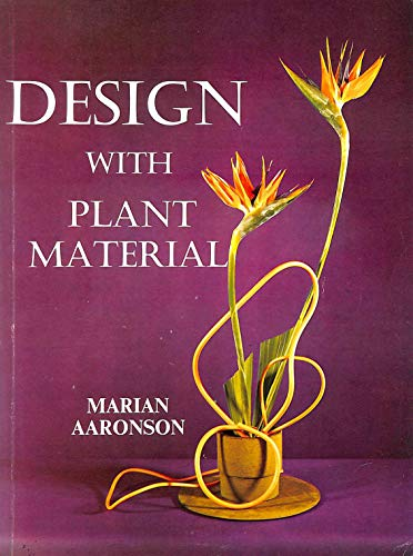 Design with Plant Material: Aaronson, Marian