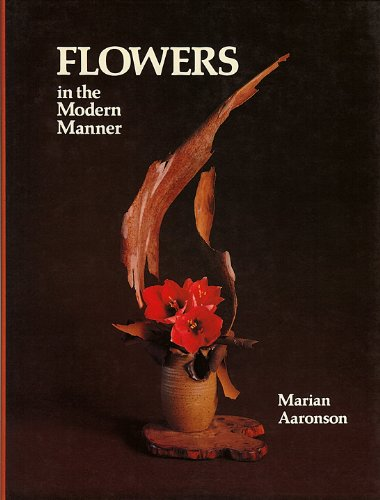 Flowers in the Modern Manner: Aaronson, Marian