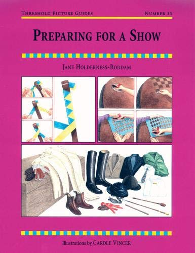 Preparing for a Show (Threshold Picture Guides): Holderness-Roddam, Jane
