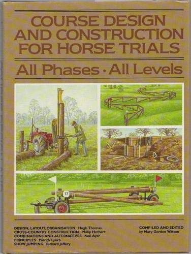 9780901366139: Course Design and Construction for Horse Trials: All Phases
