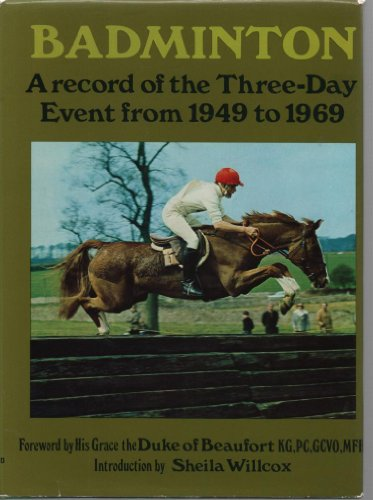 Badminton: The Three-Day Event 1949 - 1969.: COOPER, Barbara.