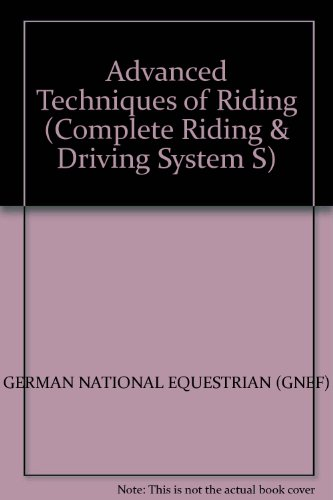 9780901366245: Advanced Techniques of Riding (Complete Riding & Driving System)