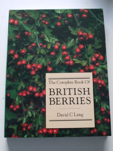 The Complete Book of British Berries (090136634X) by David Lang