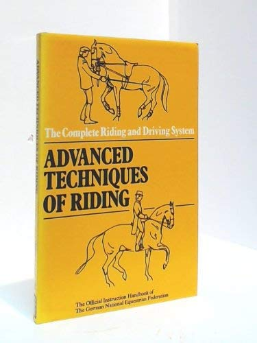 Advanced Techniques of Riding - the Complete: Gisela Holstein (