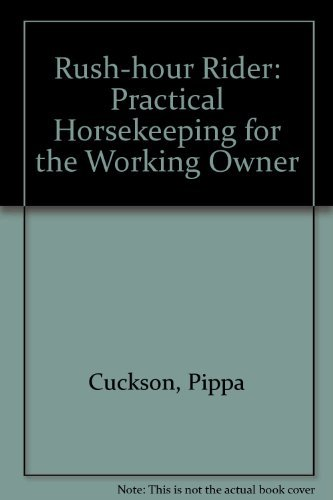 9780901366573: Rush-hour Rider: Practical Horsekeeping for the Working Owner