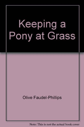 9780901366719: Keeping a Pony at Grass (A Pony Club publication)