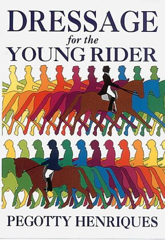 Dressage For The Young Rider: Henriques, Pegotty