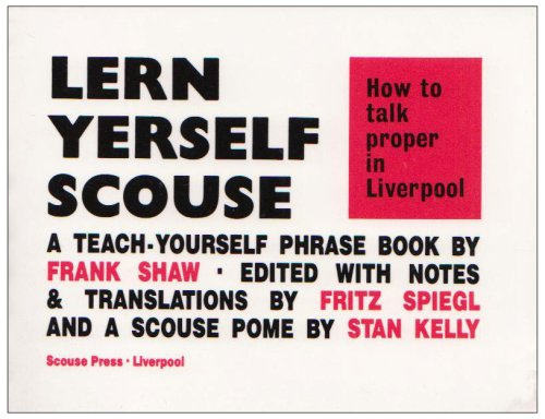 9780901367013: How to Talk Proper in Liverpool (Lern Yerself Scouse)