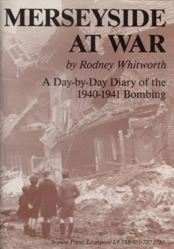 Merseyside at War: A Day-to-Day Diary of the 1940-1941 Bombing