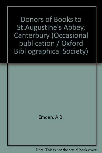 DONORS OF BOOKS TO S. AUGUSTINE'S ABBEY CANTERBURY.: A.B. Emden