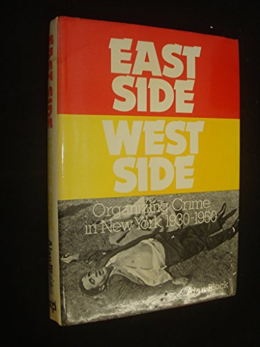 9780901426994: East Side - West Side: Organizing Crime in New York, 1930-50 (British journal of law and society series)