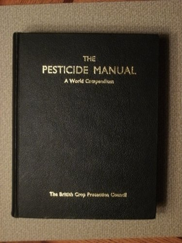 The Pesticide Manual: A World Compendium: Worthing, C. R.