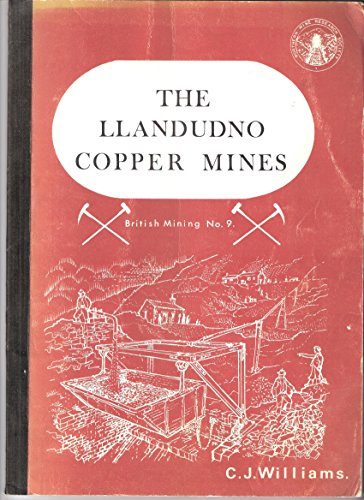 THE LLANDUDNO COPPER MINES. A Monograph of The Northern Mine Research Society.