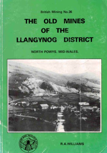 The Old Mines of the Llangynog District: Williams, R A