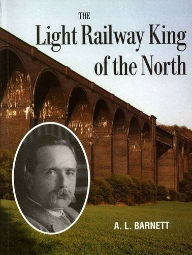 9780901461155: The Light Railway King of the North