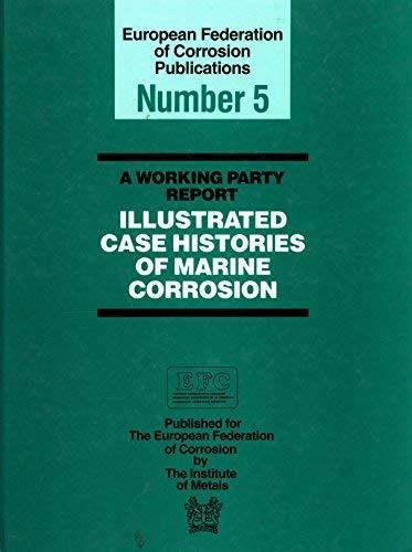Illustrated Case Histories of Marine Corrosion (Matsci): England-Proceedings of the